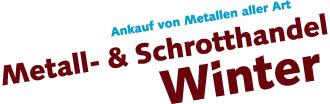 Winter Metall- und Schrotthandel